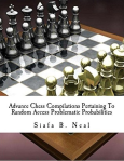 Advance_Chess_Compilations_Pertaining_to_Random_Access_Problematic_Probabilities